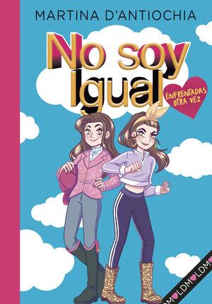 NO SOY IGUAL 2. ENFRENTADAS OTRA VEZ!