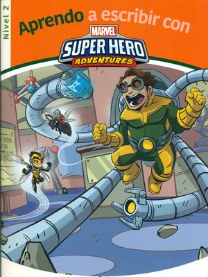 APRENDO A ESCRIBIR CON MARVEL. SUPER HERO. ADVENTURES. NIVEL 2