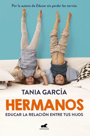 HERMANOS. COMO EDUCAR LA RELACION ENTRE TUS HIJOS