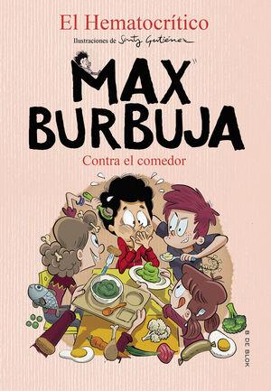 CONTRA EL COMEDOR - MAX BURBUJA 4