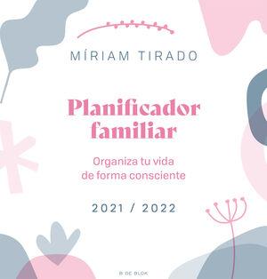 PLANIFICADOR FAMILIAR 2021/ 2022 ORGANIZA TU VIDA DE FORMA CONSCIENTE