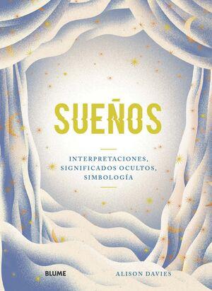SUEÑOS. INTERPRETACIONES, SIGNIFICADOS OCULTOS SIMBOLOGIA