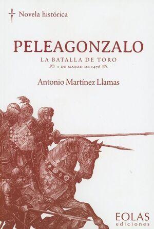 PELEAGONZALO. LA BATALLA DE TORO. 1 DE MARZO DE 1476