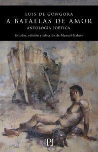 A BATALLAS DE AMOR. ANTOLOGÍA POÉTICA