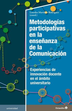 METODOLOGÍAS PARTICIPATIVAS EN LA ENSEÑANZA DE LA COMUNICACIÓN