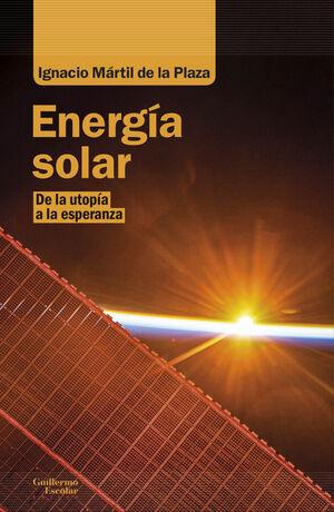ENERGÍA SOLAR. DE LA UTOPÍA A LA ESPERANZA
