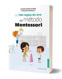 LAS 100 REGLAS DE ORO DEL METODO MONTESSORI