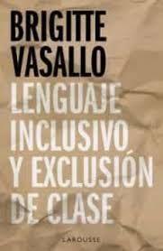 LENGUAJE INCLUSIVO Y EXCLUSIÓN DE CLASE