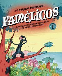 LOS FAMELICOS T.1