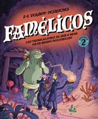 FAMELICOS T.2 JUM & GUAU EN EL FONDO DEL POZO