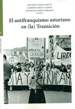 EL ANTIFRANQUISMO ASTURIANO EN LA TRANSICION
