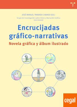 ENCRUCIJADAS GRAFICO NARRATIVAS. NOVELA GRAFICA Y ALBUM ILUSTRADO