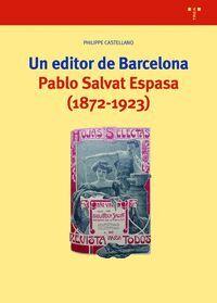 UN EDITOR DE BARCELONA. PABLO SALVAT ESPASA (1872-1923)