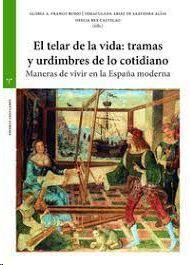 EL TELAR DE LA VIDA: TRAMAS Y URDIMBRES DE LO COTIDIANO