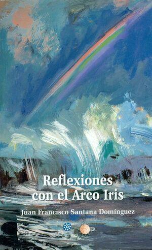 REFLEXIONES SOBRE EL ARCO IRIS