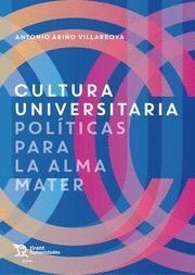 CULTURA UNIVERSITARIA. POLITICAS PARA LA ALMA MATE