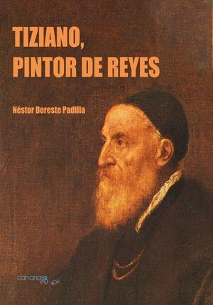 TIZIANO, PINTOR DE REYES