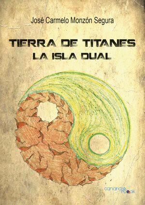 TIERRA DE TITANES. LA ISLA DUAL