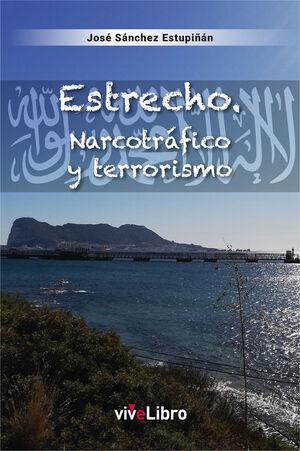 ESTRECHO. NARCOTRÁFICO Y TERRORISMO