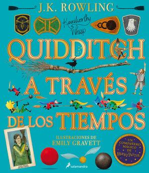 QUIDDITCH A TRAVÉS DE LOS TIEMPOS - ILUSTRADO* (UN LIBRO DE LA BIBLIOTECA DE HOGWARTS [EDICION ILUSTRADA])