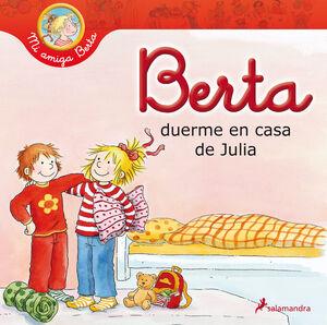 BERTA DUERME EN CASA DE JULIA. MI AMIGA BERTA