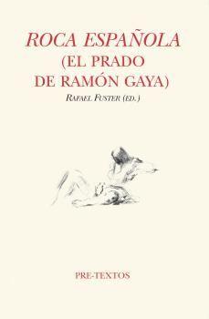 ROCA ESPAÑOLA (EL PRADO DE RAMÓN GAYA)