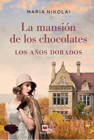 LA MANSIÓN DE LOS CHOCOLATES. LOS AÑOS DORADOS