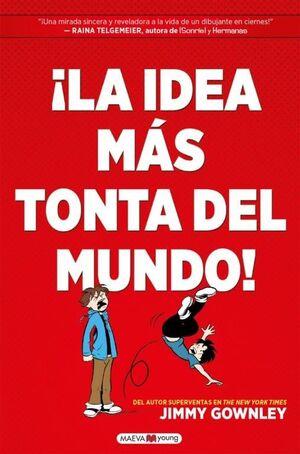 LA IDEA MAS TONTA DEL MUNDO!