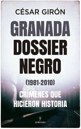 GRANADA: DOSSIER NEGRO (1981-2010)