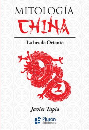 MITOLOGÍA CHINA. LA LUZ DE ORIENTE
