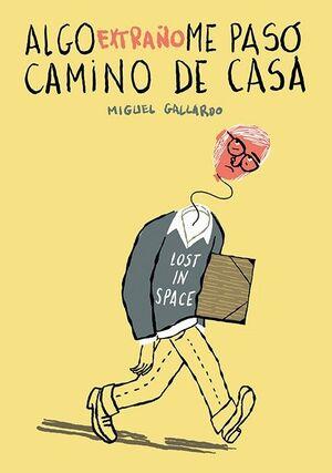 -ALGO EXTRAÑO ME PASÓ CAMINO DE CASA