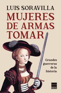 MUJERES DE ARMAS TOMAR