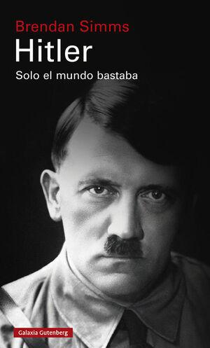 HITLER. SOLO EL MUNDO BASTABA