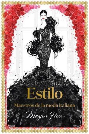 ESTILO. MAESTROS DE LA MODA ITALIANA