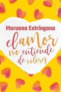 AMOR NO ENTIENDE DE COLORES,EL