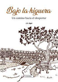 BAJO LA HIGUERA. UN CAMINO HACIA EL DESPERTAR