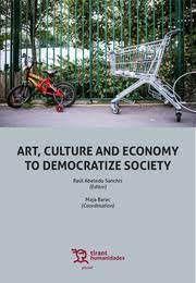 ART, CULTURE AND ENCONOMY TO DEMOCRATIZE SOCIETY