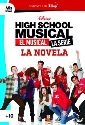 HIGH SCHOOL MUSICAL. EL MUSICAL. LA SERIE. LA NOVELA. NARRATIVA AZUL