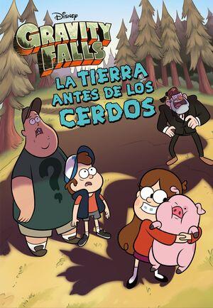LA TIERRA ANTES DE LOS CERDOS. GRAVITY FALLS.