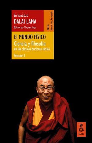 EL MUNDO FÍSICO. CIENCIA Y FILOSOFÍA EN LOS CLÁSICOS BUDISTAS INDIOS, VOL. 1