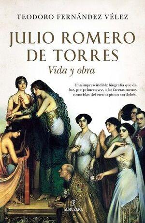 JULIO ROMERO DE TORRES. VIDA Y OBRA