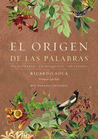 EL ORIGEN DE LAS PALABRAS. DICCIONARIO ETIMOLÓGICO ILUSTRADO