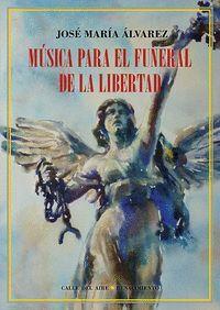 MÚSICA PARA EL FUNERAL DE LA LIBERTAD