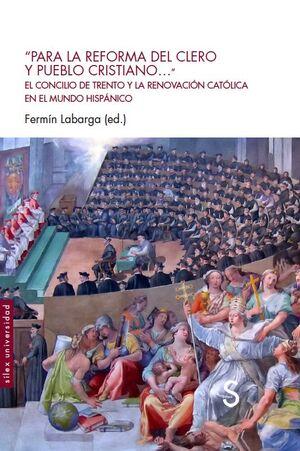 PARA LA REFORMA DEL CLERO Y PUEBLO CRISTIANO...