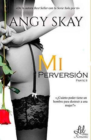 MI PERVERSIÓN T.2