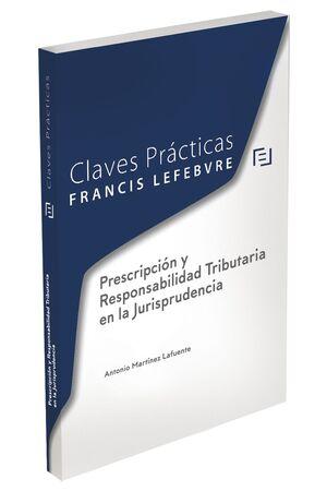 CLAVES PRÁCTICAS PRESCRIPCIÓN Y RESPONSABILIDAD TRIBUTARIA EN LA JURISPRUDENCIA