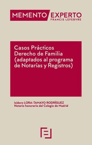 CASOS PRACTICOS DERECHO DE FAMILIA (ADAPTADOS AL PROGRAMA DE NOTARÍAS Y REGISTROS)