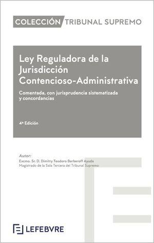 LEY REGULADORA DE LA JURISDICCIÓN CONTENCIOSO-ADMINISTRATIVA 4ª EDC.