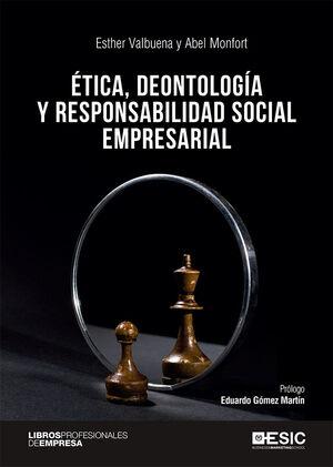 ETICA, DEONTOLOGÍA Y RESPONSABILIDAD SOCIAL EMPRESARIAL