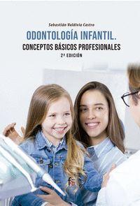 ODONTOLOGIA INFANTIL: CONCEPTOS BASICOS PROFESIONALES